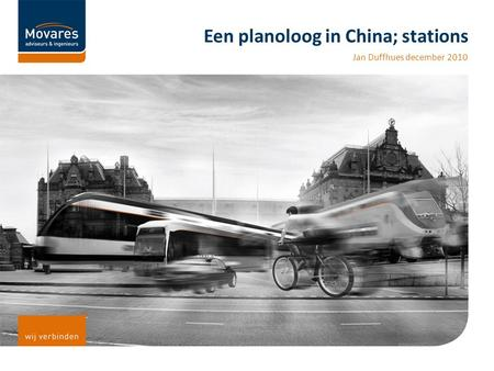Een planoloog in China; stations Jan Duffhues december 2010.