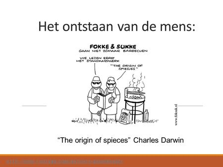 "Het ontstaan van de mens:  ""The origin of spieces"" Charles Darwin."