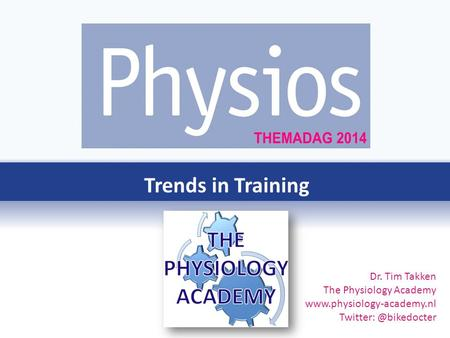 Dr. Tim Takken The Physiology Academy  Trends in Training.