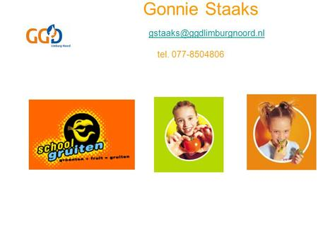 Gonnie Staaks tel. 077-8504806