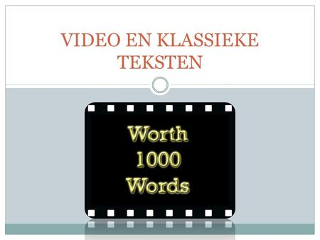 VIDEO EN KLASSIEKE TEKSTEN. Programma I. Hollywood en tekst 1. Video en tekstoriëntatie 2. Video en tekstverwerking II. Video en tekstbespreking.