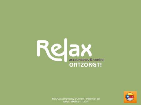 RELAX Accountancy & Control / Peter van der Meer / MKBR 5-11-2014.