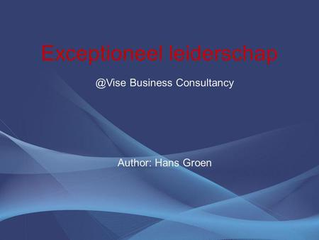 Exceptioneel leiderschap Author: Hans Business Consultancy.