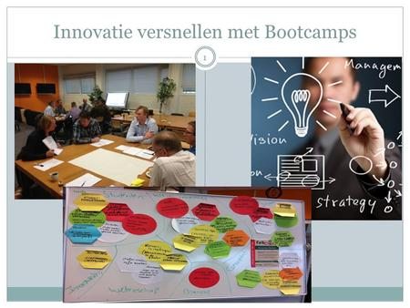 Innovatie versnellen met Bootcamps 1. Even voorstellen: Christiaan Holland 2 Politicologie en Communicatiewetenschap (Nijmegen) 25 jaar ervaring in Innovatiedomein: