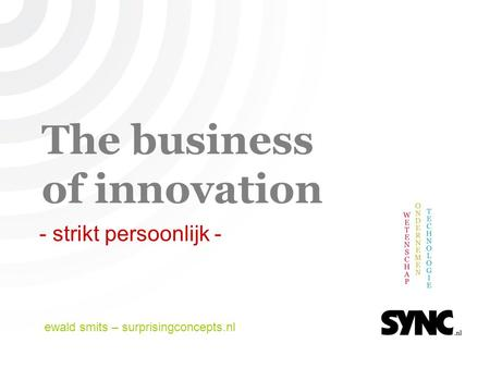 The business of innovation - strikt persoonlijk - ewald smits – surprisingconcepts.nl.