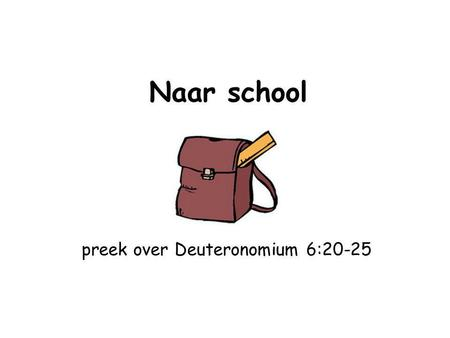 preek over Deuteronomium 6:20-25