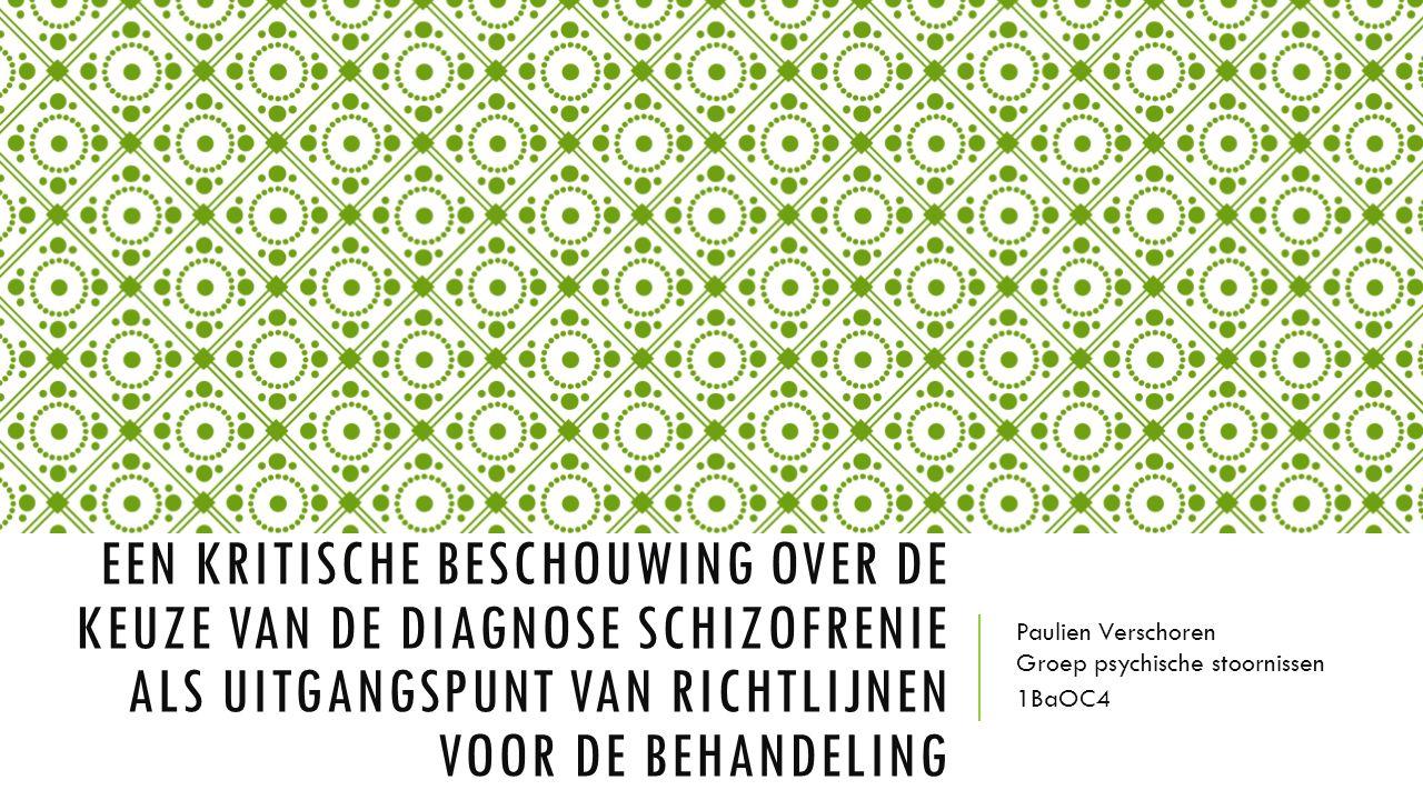 INLEIDING Winter 2003 – 2004: concept richtlijnen behandeling schizofrenie  Uitgangspunt: diagnose obv DSM IV criteria Bezwaren daartegen.