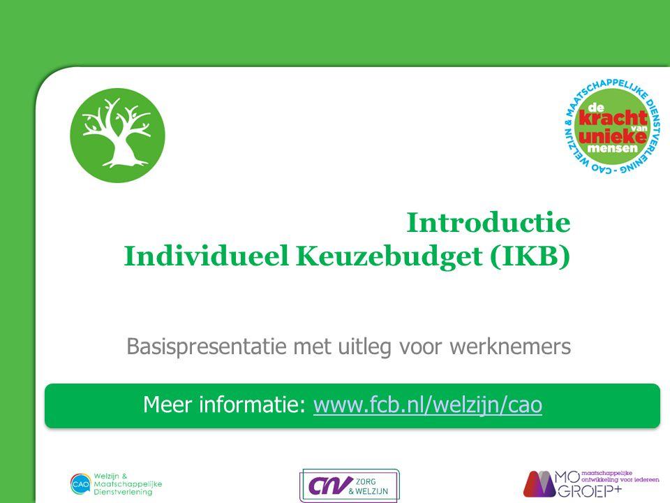 Individueel Keuzebudget (IKB) Wat is het Individueel Keuzebudget.
