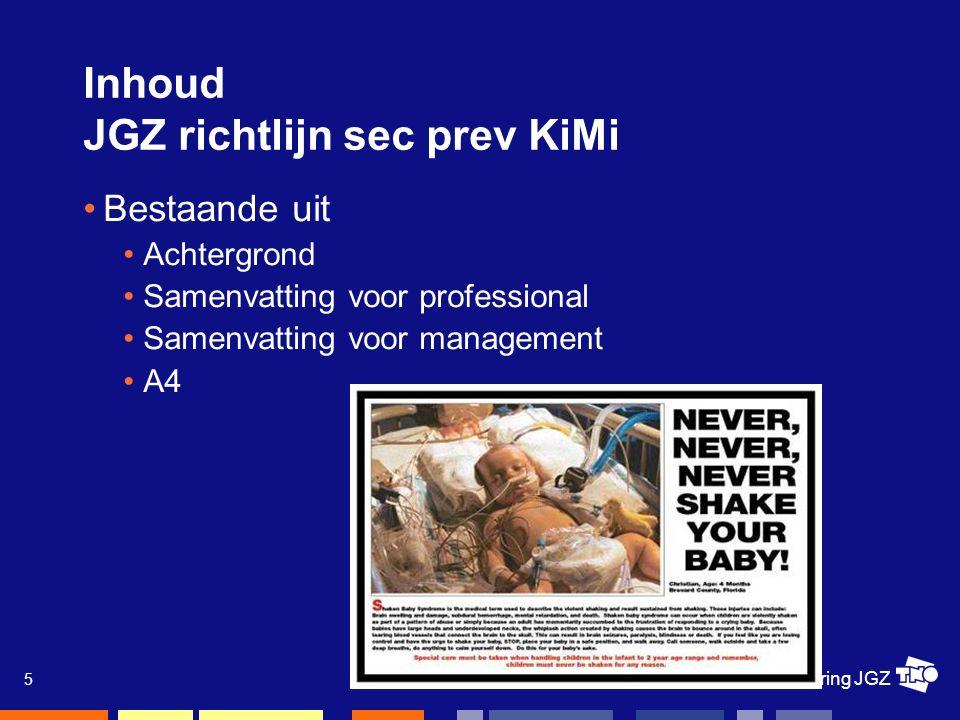 9 febr 09, Kenniskring JGZ 6 Inhoud JGZ richtlijn sec prev KiMi Wat is nieuw.