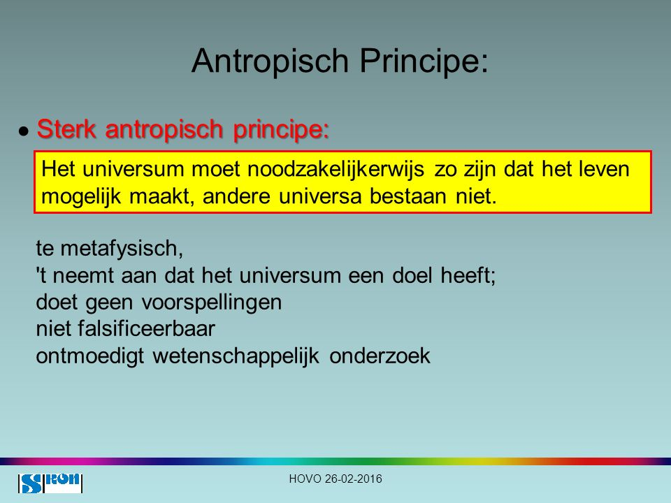 Antropisch Principe: ● Sterk antropisch principe: