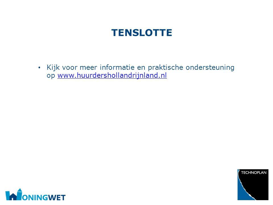 Tenslotte Kijk voor meer informatie en praktische ondersteuning op www.huurdershollandrijnland.nl