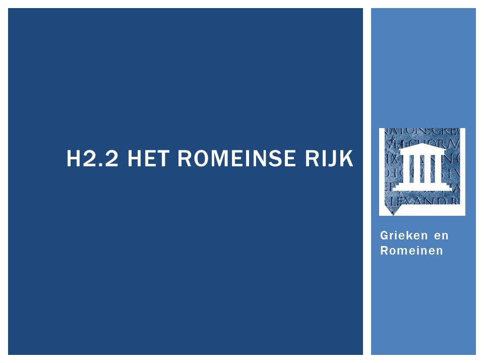 H2.2 Het Romeinse Rijk Grieken en Romeinen