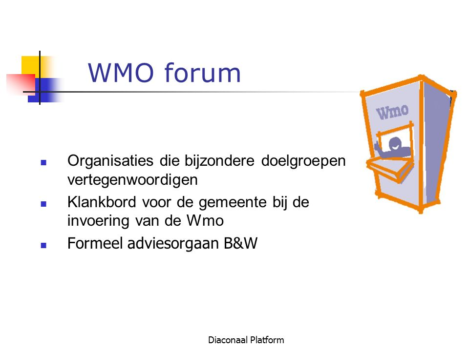 WMO forum Organisaties die bijzondere doelgroepen vertegenwoordigen