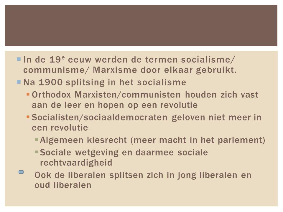 In de 19e eeuw werden de termen socialisme/ communisme/ Marxisme door elkaar gebruikt.