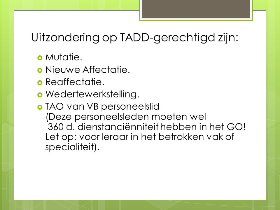 Uitzondering op TADD-gerechtigd zijn:
