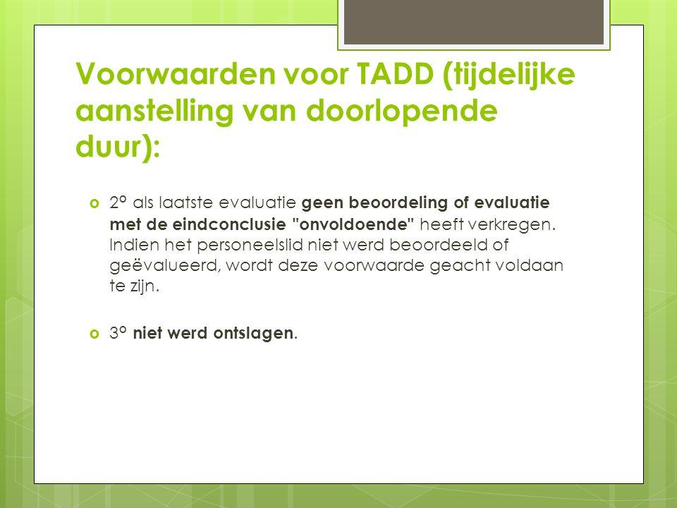 Voorwaarden voor TADD (tijdelijke aanstelling van doorlopende duur):