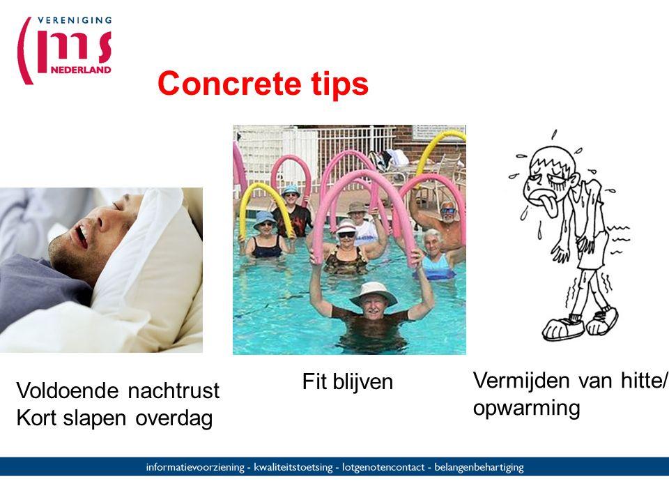 Concrete tips Fit blijven Vermijden van hitte/ Voldoende nachtrust
