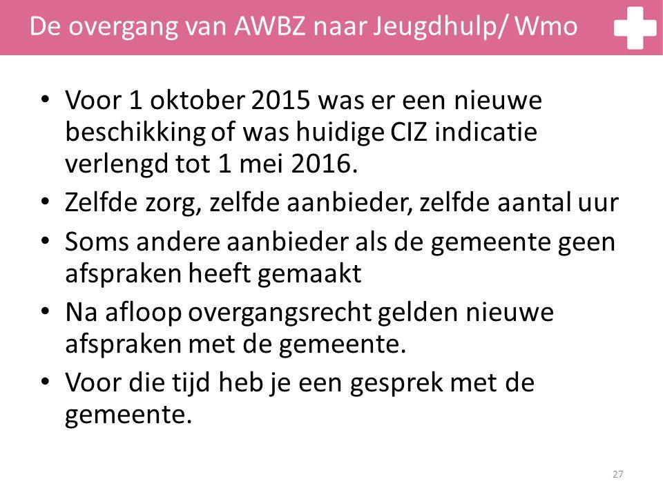 De overgang van AWBZ naar Jeugdhulp/ Wmo