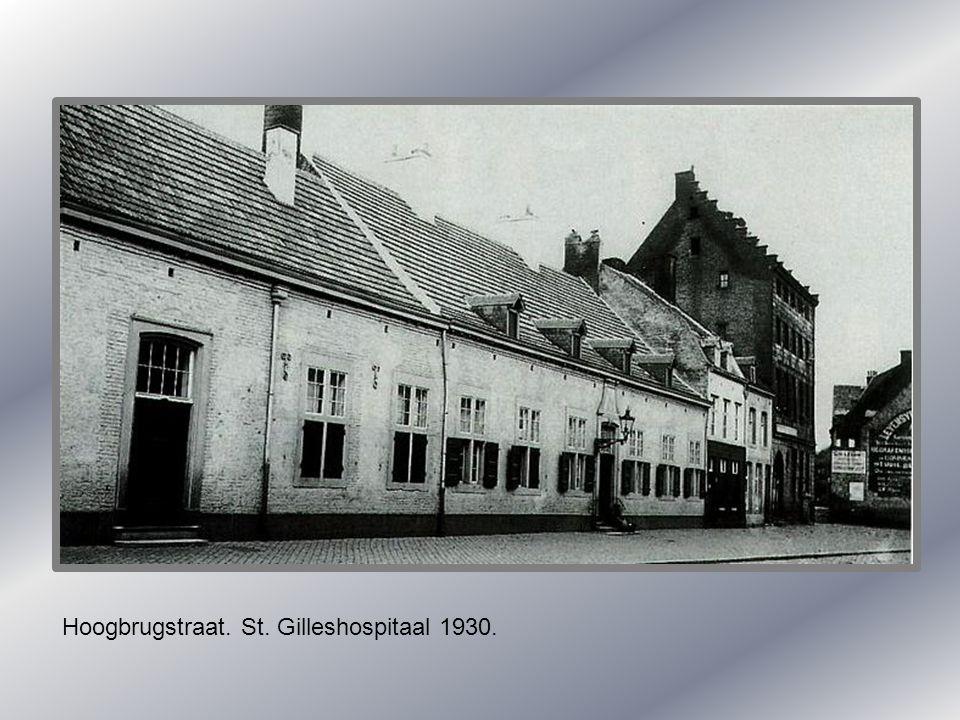 Hoogbrugstraat. St. Gilleshospitaal 1930.