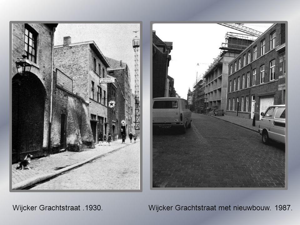 Wijcker Grachtstraat .1930. Wijcker Grachtstraat met nieuwbouw. 1987.