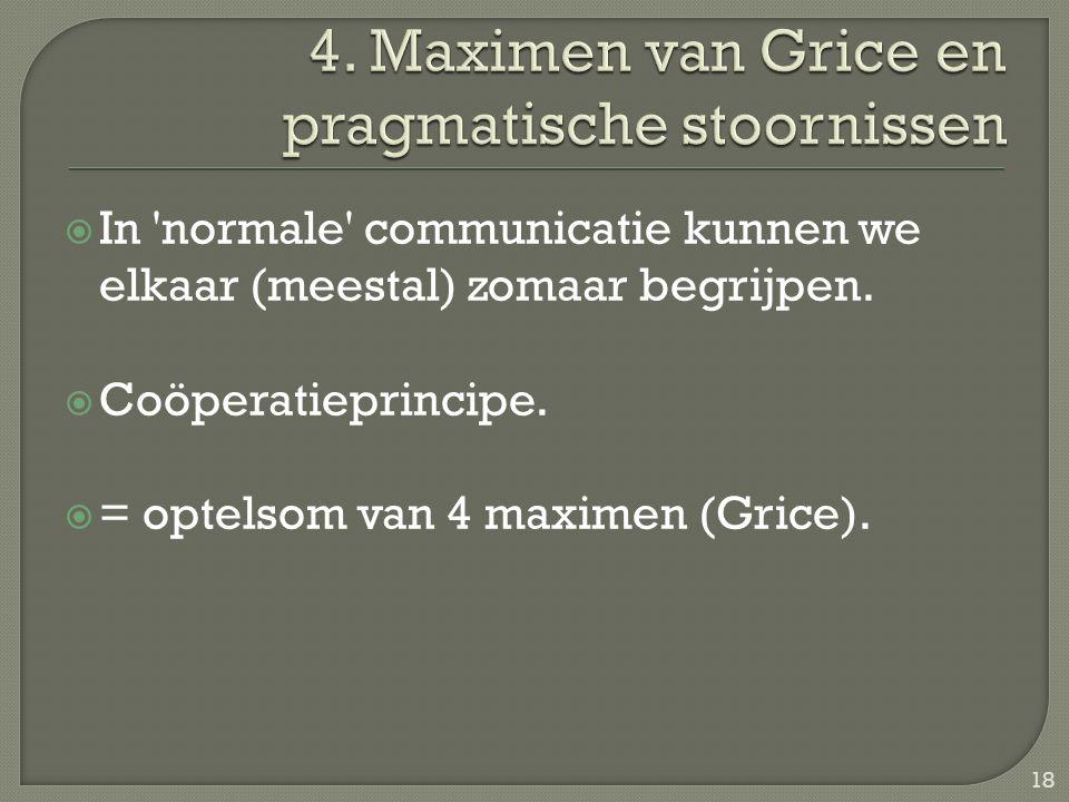 4. Maximen van Grice en pragmatische stoornissen