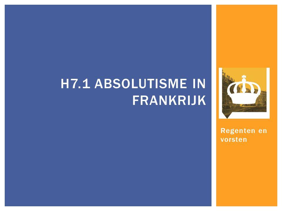 H7.1 Absolutisme in Frankrijk