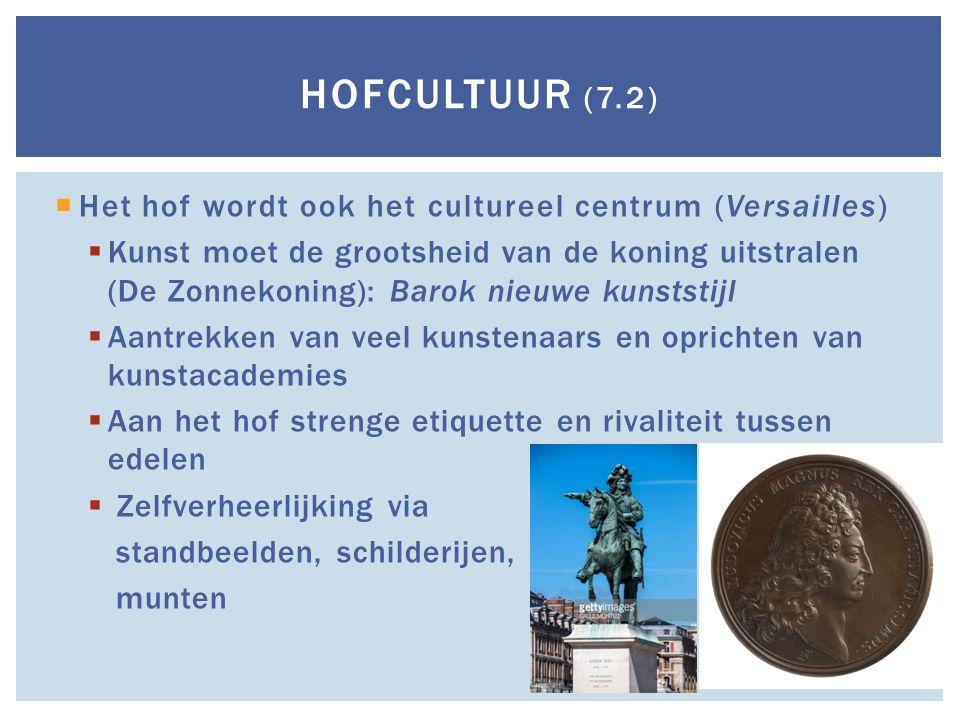 Hofcultuur (7.2) Het hof wordt ook het cultureel centrum (Versailles)