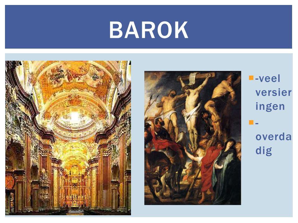 Barok -veel versieringen -overdadig
