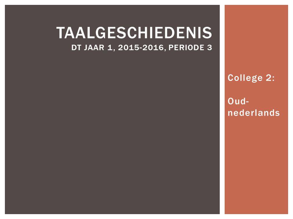 Taalgeschiedenis Dt JAAR 1, 2015-2016, Periode 3