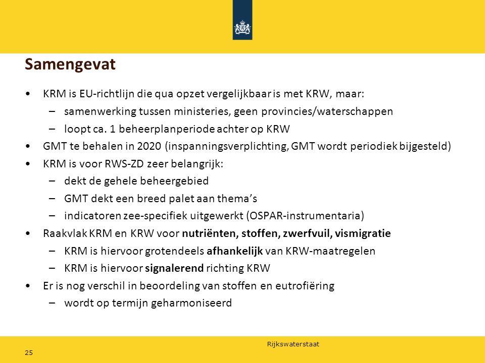 Samengevat KRM is EU-richtlijn die qua opzet vergelijkbaar is met KRW, maar: samenwerking tussen ministeries, geen provincies/waterschappen.