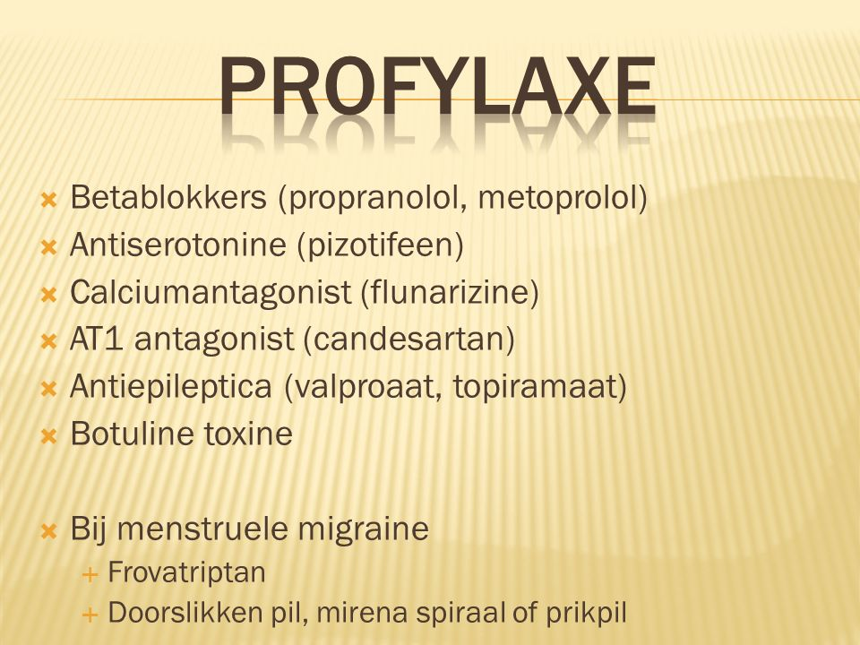 PROFYLAXE Betablokkers (propranolol, metoprolol)