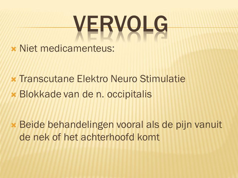 VERVOLG Niet medicamenteus: Transcutane Elektro Neuro Stimulatie