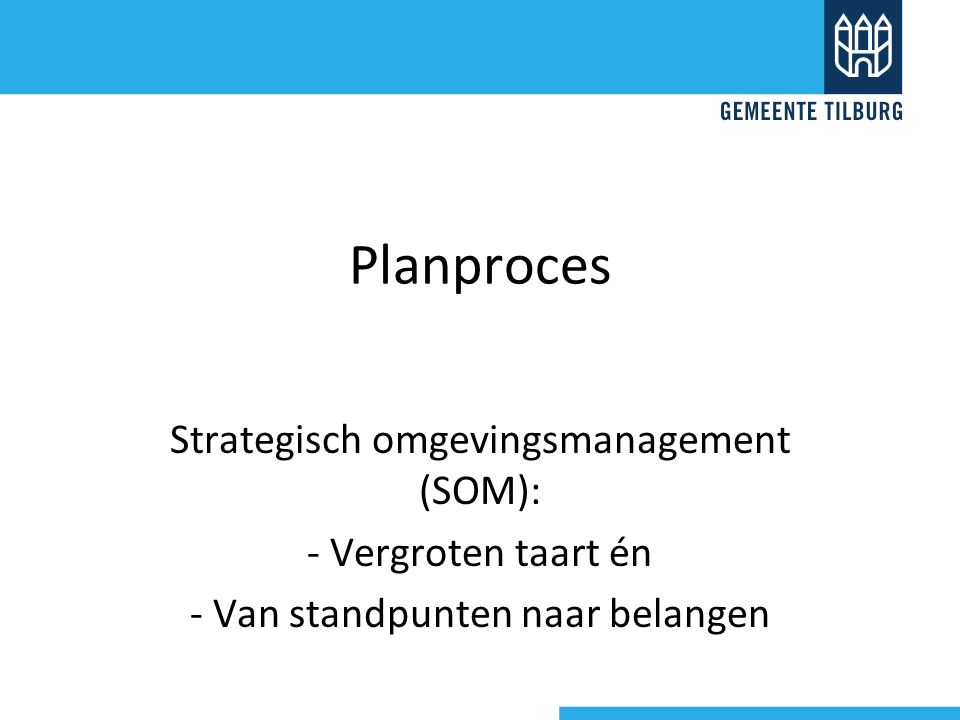 Planproces Strategisch omgevingsmanagement (SOM): - Vergroten taart én