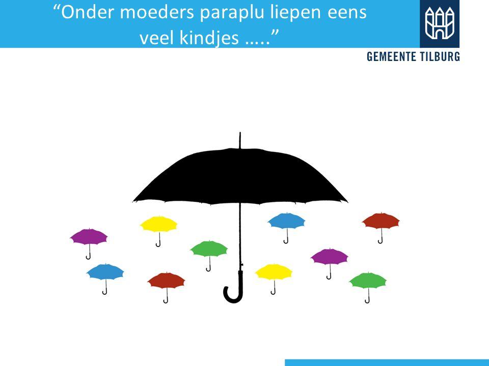 Onder moeders paraplu liepen eens veel kindjes …..