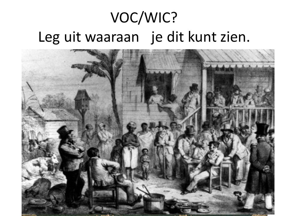 VOC/WIC Leg uit waaraan je dit kunt zien.