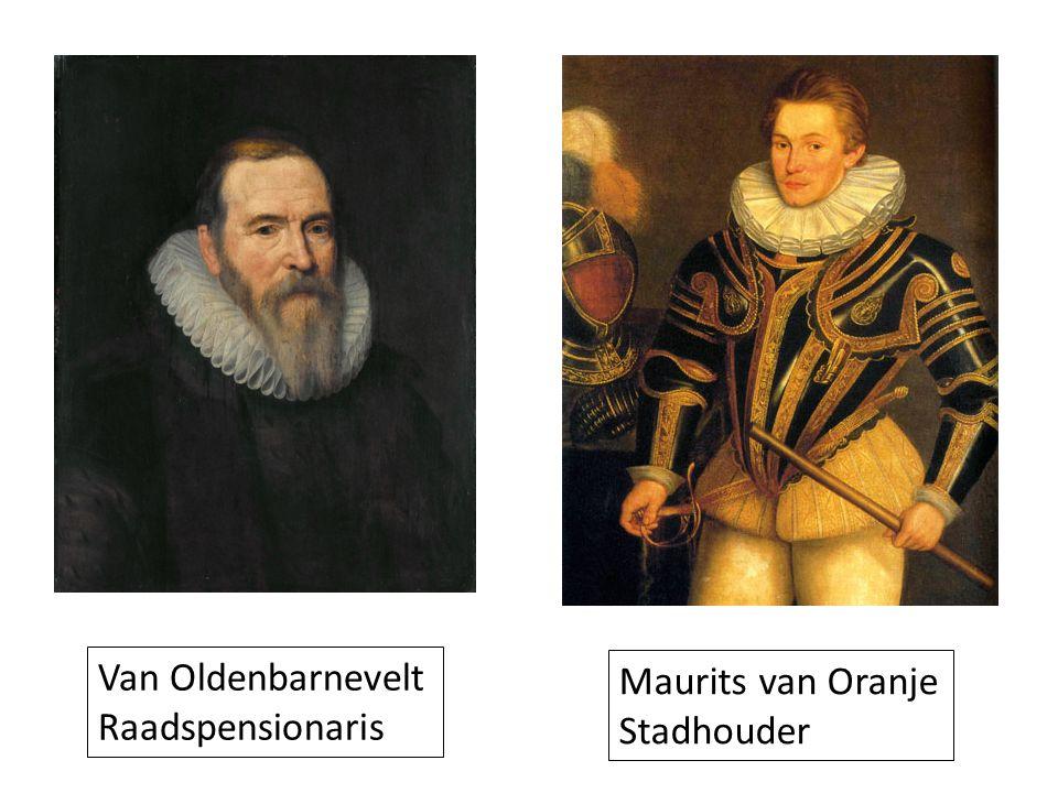 Van Oldenbarnevelt Raadspensionaris Maurits van Oranje Stadhouder