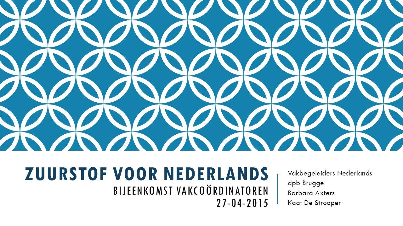 ZUURSTOF VOOR NEDERLANDS Bijeenkomst vakcoördinatoren 27-04-2015