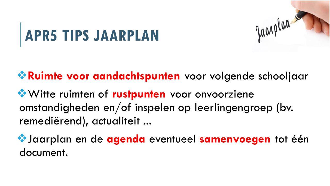APR5 Tips jaarplan Ruimte voor aandachtspunten voor volgende schooljaar.
