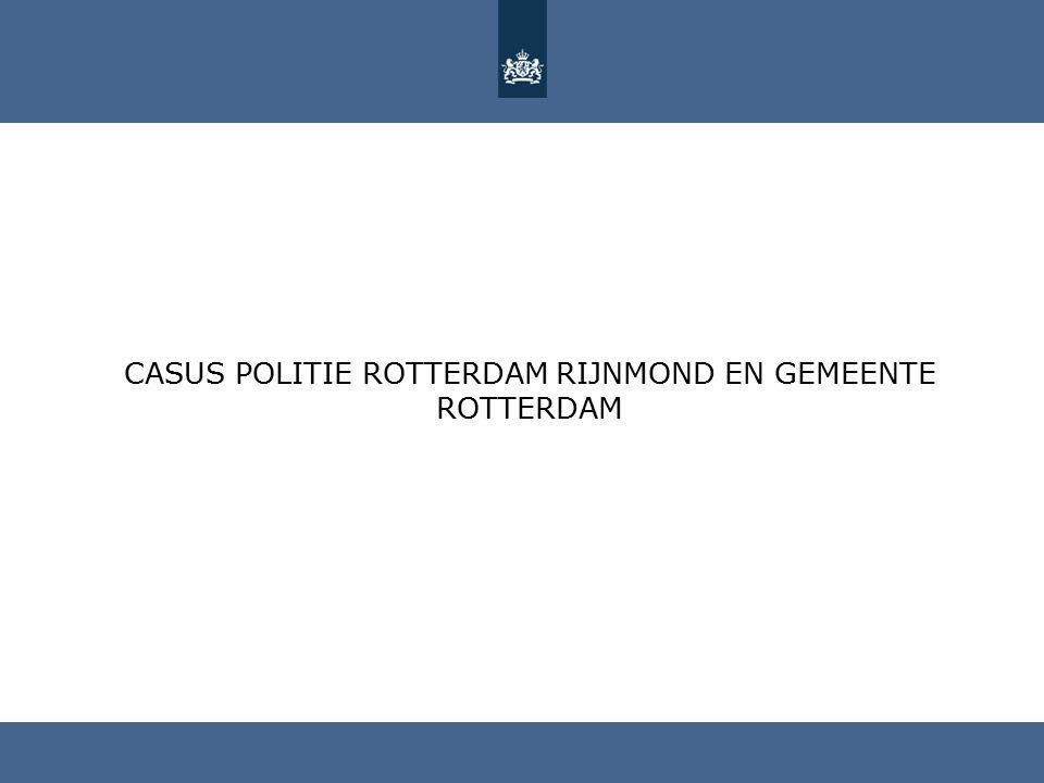 Casus POLITIE ROTTERDAM RIJNMOND en gemeente ROTTERDAM