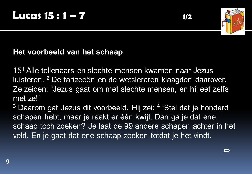 Lucas 15 : 1 – 7 1/2 Het voorbeeld van het schaap