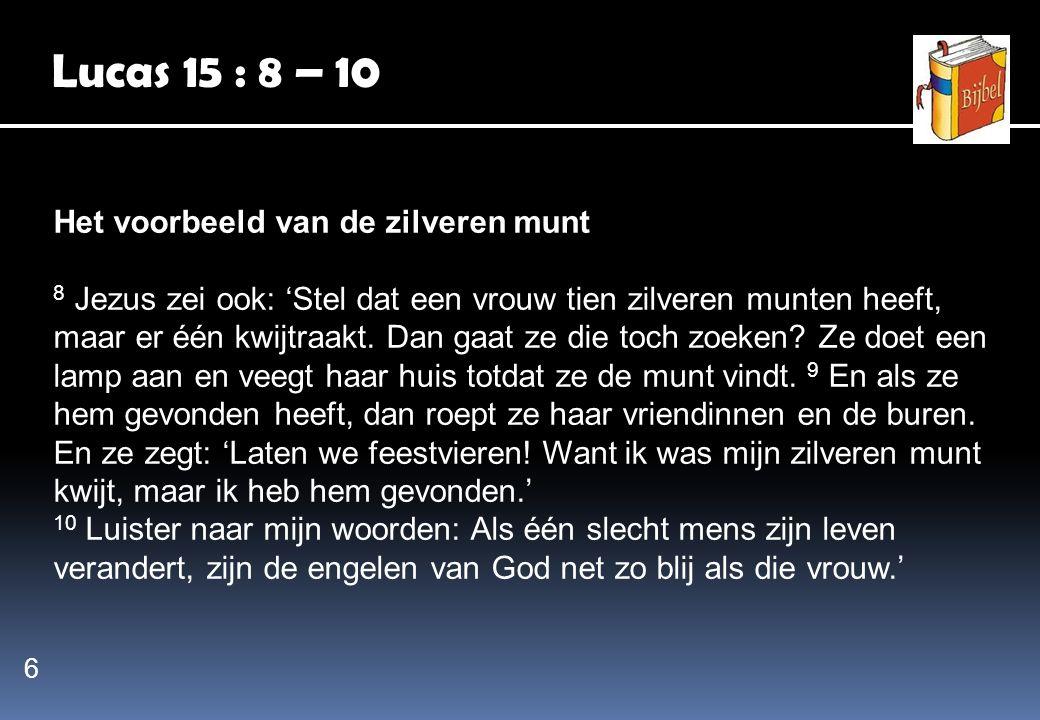 Lucas 15 : 8 – 10 Het voorbeeld van de zilveren munt