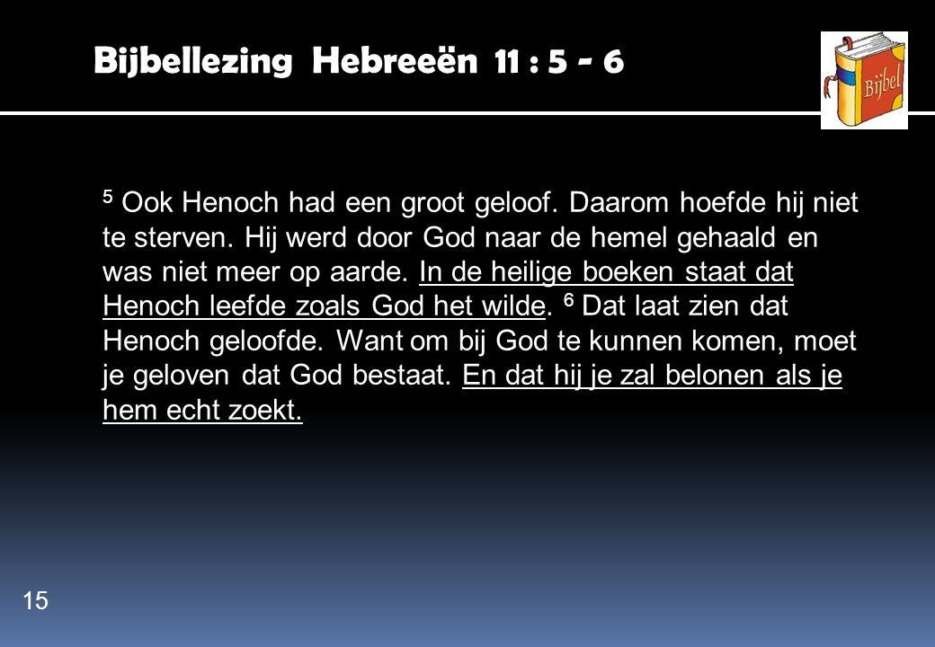 Bijbellezing Hebreeën 11 : 5 - 6