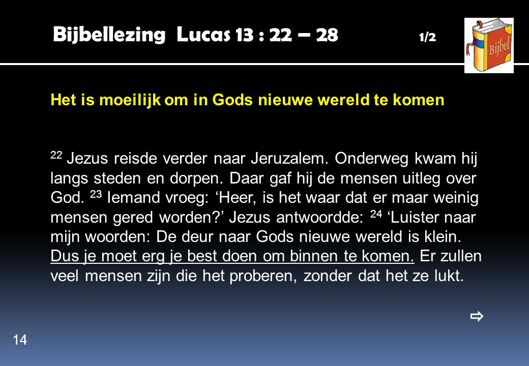 Bijbellezing Lucas 13 : 22 – 28 1/2