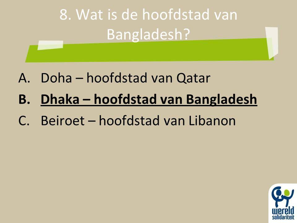 8. Wat is de hoofdstad van Bangladesh