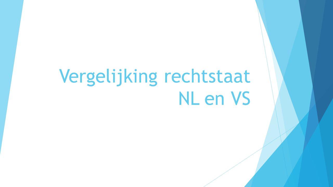 Vergelijking rechtstaat NL en VS