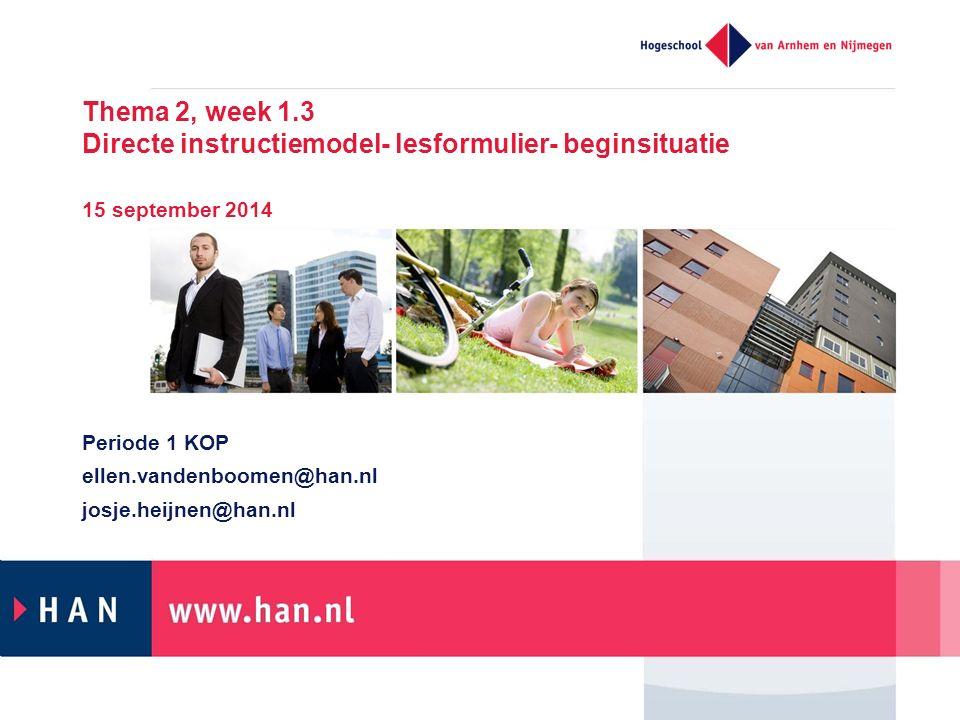 Periode 1 KOP ellen.vandenboomen@han.nl josje.heijnen@han.nl