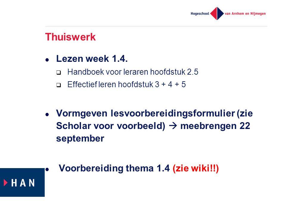 Thuiswerk Lezen week 1.4. Handboek voor leraren hoofdstuk 2.5. Effectief leren hoofdstuk 3 + 4 + 5.