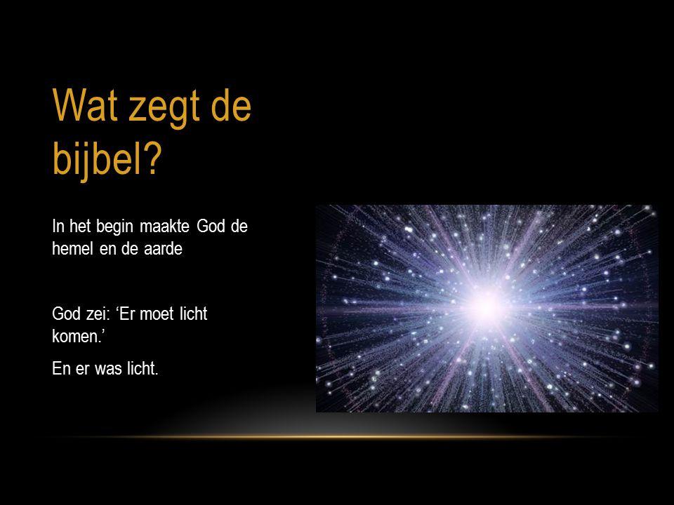 Wat zegt de bijbel In het begin maakte God de hemel en de aarde