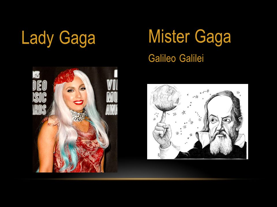 Lady Gaga Mister Gaga Galileo Galilei