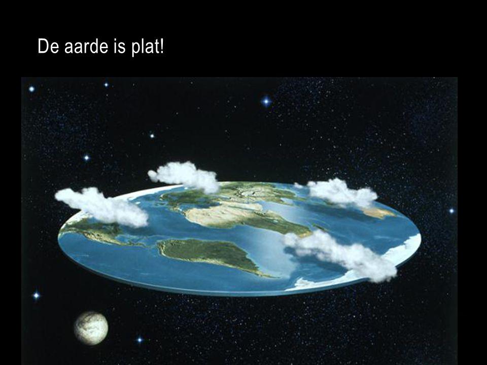 De aarde is plat!